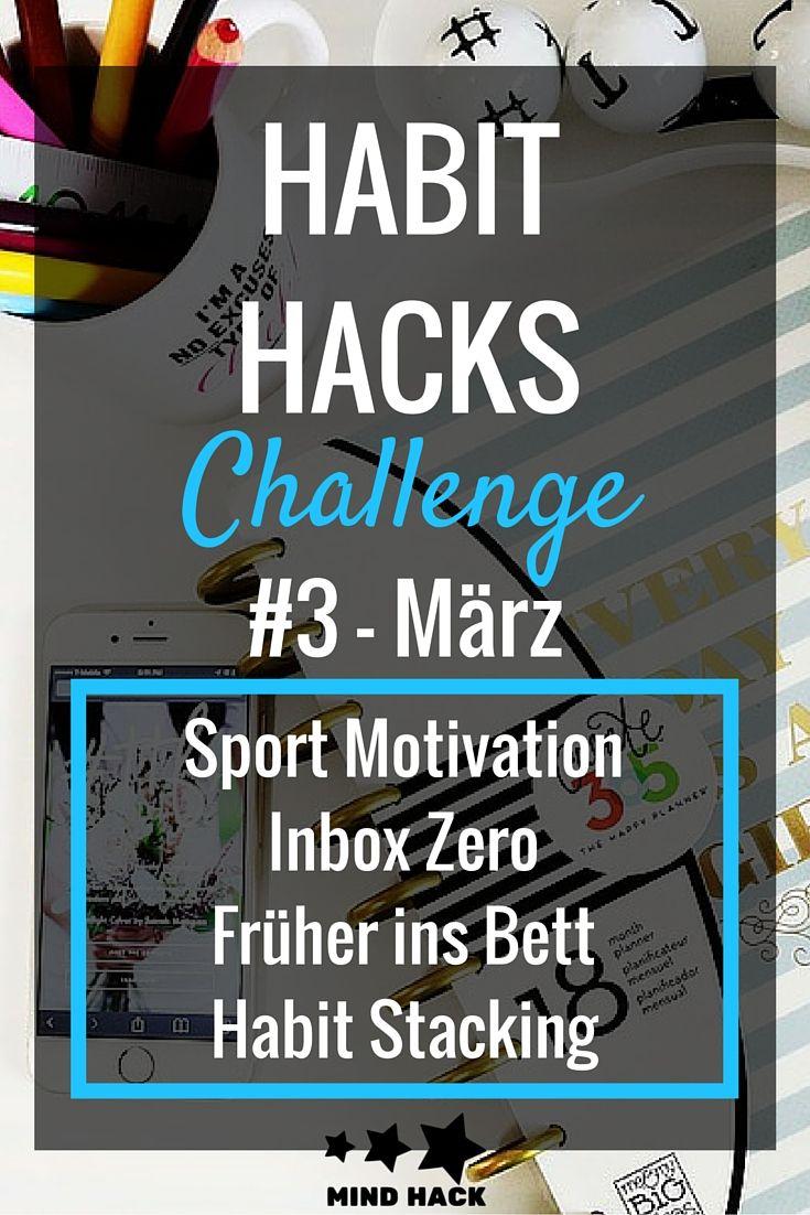 Die März Challenge hat es in sich: Garantiert rechtzeitig im Bett - Inbox Zero - Zum Sport machen motivieren - Habit Stacking - Coole Apps.. los gehts!