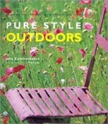 Pure Style Outdoors by Jane Cumberbatch Photographed by: Pia Tryde This is STILL my favourite outdoor style book