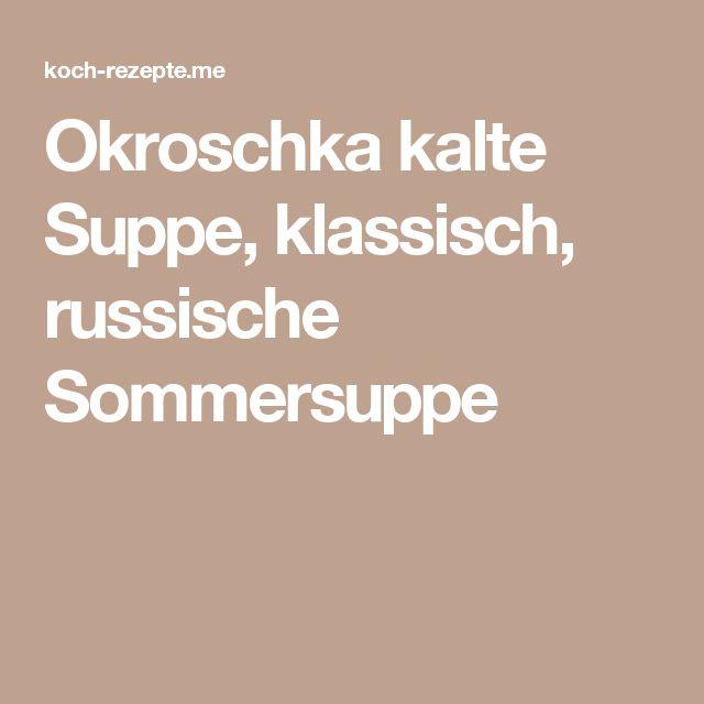 Okroschka kalte Suppe, klassisch, russische Sommersuppe