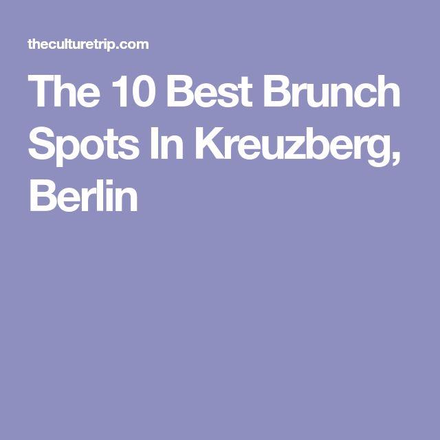 The 10 Best Brunch Spots In Kreuzberg, Berlin
