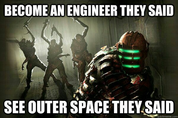 They're right behind me, aren't they?  Because who doesn't enjoy a pinch of dark humor, courtesy of the Dead Space video game franchise, in which Isaac Clarke is soooo done with this nonsense, and there are necromorphs and Markers and insanity, oh my!  Just a funny little Dead Space gaming meme, to brighten your day :)