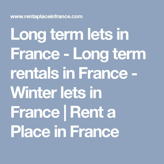 Long term lets in France - Long term rentals in France - Winter lets in France | Rent a Place in France