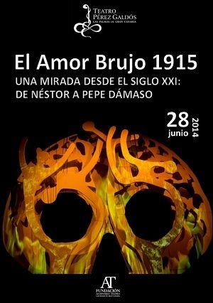 Noche y Día Gran Canaria: Música/Teatro - 28/06: EL AMOR BRUJO 1915: De Néstor a Pepe Dámaso