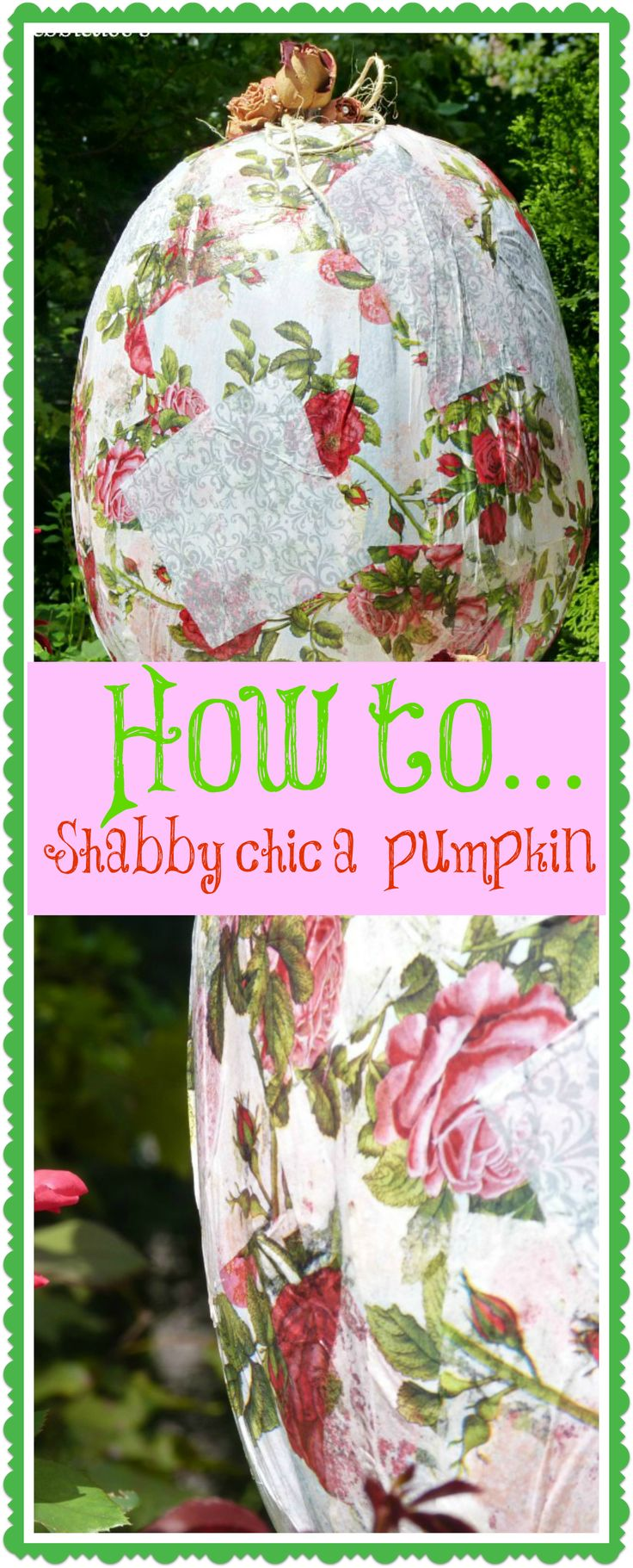 How to shabby chic up a pumpkin--I will do this with fall colored fabric for porch decor!!