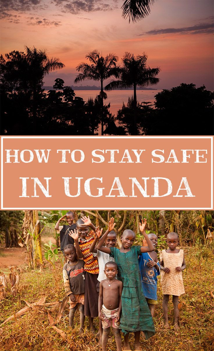 Learn how to stay safe when traveling in Uganda.