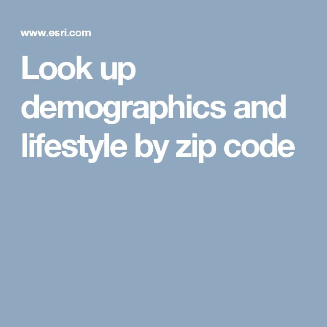 Look up demographics and lifestyle by zip code