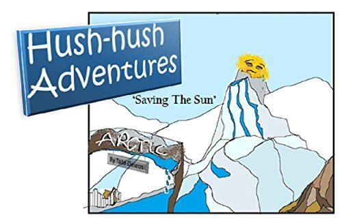 Hush-hush Adventures: Saving the Sun by Tate Devros http://www.amazon.co.uk/dp/B017ZNE0WI/ref=cm_sw_r_pi_dp_I.3Owb03H37XM