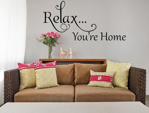 Relax You're Home Vinyl Wall Decal Family Room Decal Handmade Vinyl Wall Art Custom Orders Custom Vinyl Decals Custom Art Relax Home Decor - Inspirational Wall Signs