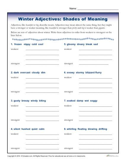 Winter Adjectives Worksheet- Shades of Meaning - Your elementary school students will be asked to write different adjectives describing wintertime in order from weakest to strongest in this printable activity. This is a wonderful way to practice their writing and thinking skills while having fun. Ideal for grades 1-3, this activity can be used where appropriate.