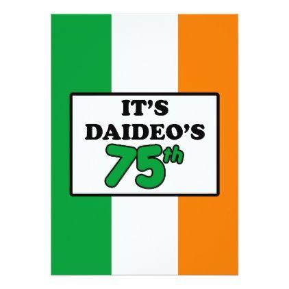 It's Daideo's 75th Birthday Irish Flag Invite - birthday cards invitations party diy personalize customize celebration