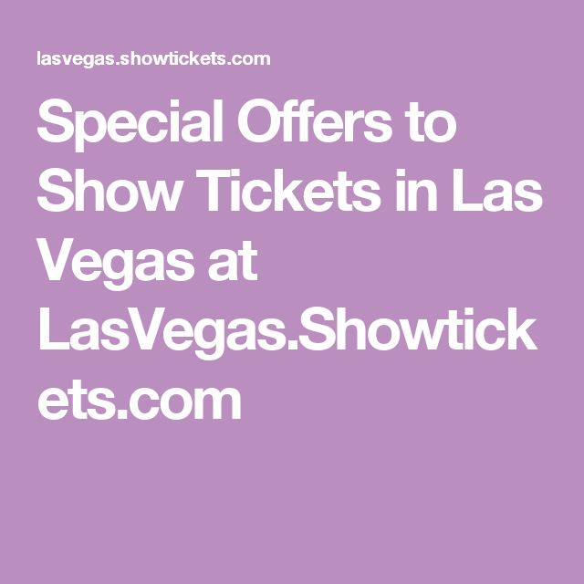 Special Offers to Show Tickets in Las Vegas at LasVegas.Showtickets.com