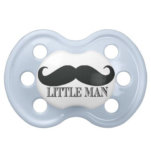 Little Man Mustache Custom Pacifier Personalized... Need this for my little man!!! Can't wait for my nephew to get here!