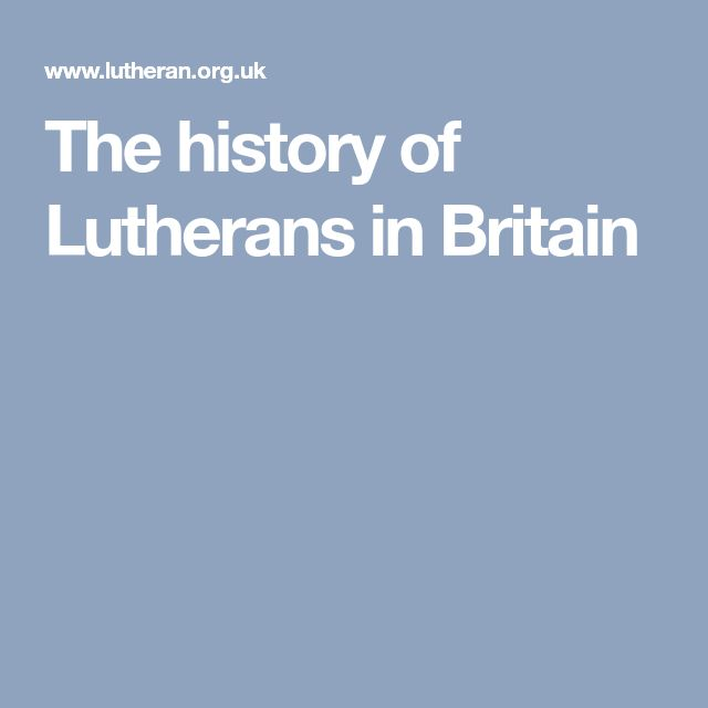 The history of Lutherans in Britain