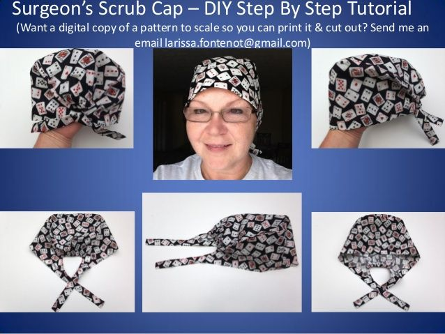 Surgeon's Scrub Cap – DIY Step By Step Tutorial (Want a digital copy of a pattern to scale so you can print it & cut out? ...