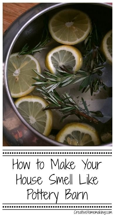 Do-it-yourself tip for making your home smell like Pottery Barn.