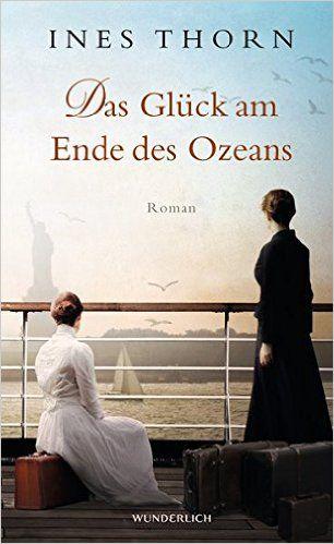 Das Glück am Ende des Ozeans: Amazon.de: Ines Thorn: Bücher