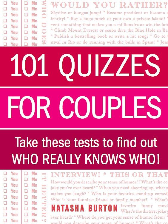 101 Quizzes for Couples: Take These Tests to Find Out Who Really Knows Who! by relationship expert Natasha Burton is perfect for old and new couples alike. Spend a date night really getting to know your partner by asking each other these fun questions that range from silly to serious.