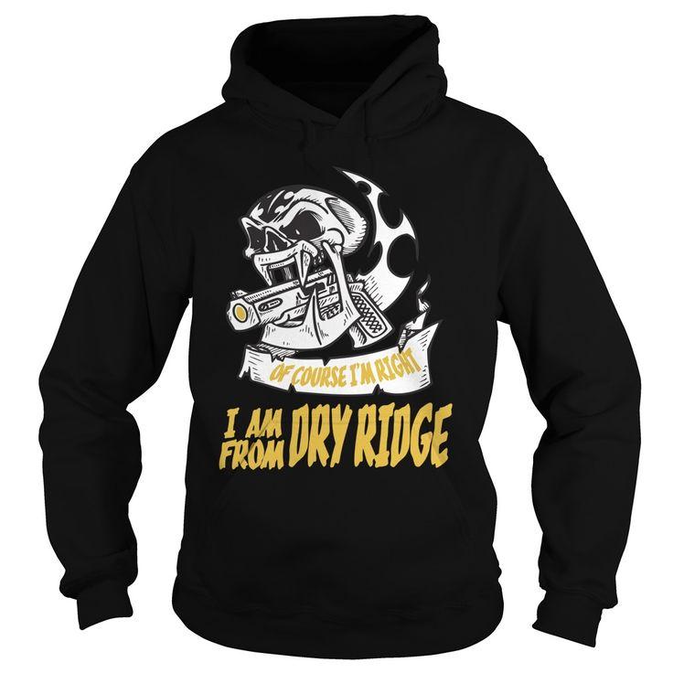 Dry Ridge Of Course I am Right I am From Dry Ridge - TeeForDryRidge #gift #ideas #Popular #Everything #Videos #Shop #Animals #pets #Architecture #Art #Cars #motorcycles #Celebrities #DIY #crafts #Design #Education #Entertainment #Food #drink #Gardening #Geek #Hair #beauty #Health #fitness #History #Holidays #events #Home decor #Humor #Illustrations #posters #Kids #parenting #Men #Outdoors #Photography #Products #Quotes #Science #nature #Sports #Tattoos #Technology #Travel #Weddings #Women