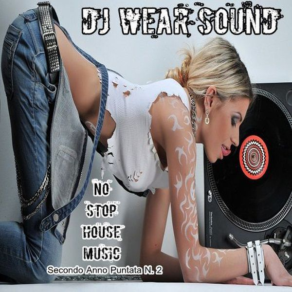 "Check out ""DJ WEAR SOUND - NO STOP HOUSE MUSIC Secondo Anno Puntata N. 2"" by Dj Wear Sound on Mixcloud"