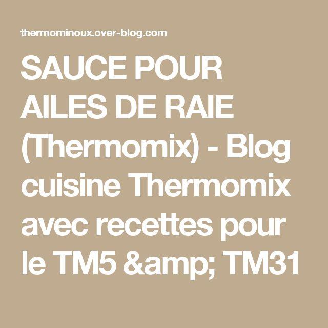 SAUCE POUR AILES DE RAIE (Thermomix) - Blog cuisine Thermomix avec recettes pour le TM5 & TM31