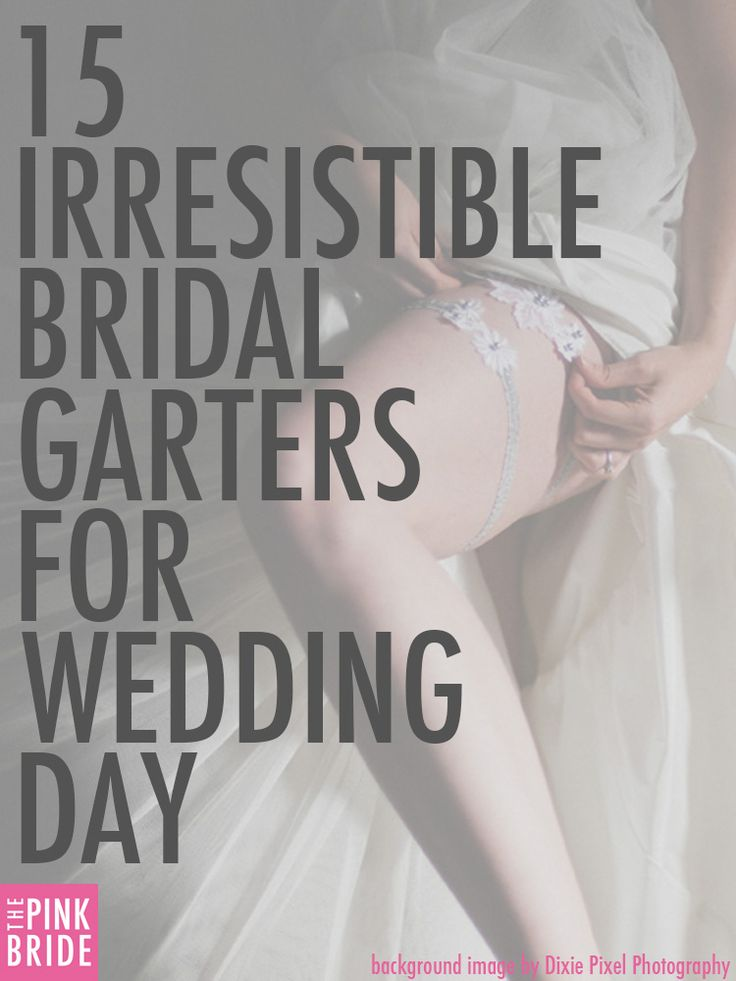 Click for 15 irresistible bridal garters for wedding day that are unique, sexy, sweet, and fun! | The Pink Bride www.thepinkbride.com