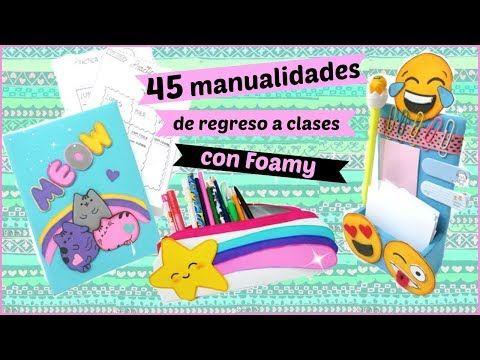 45 Manualidades Para El Regreso A Clases Con Foamy Goma Eva Diy