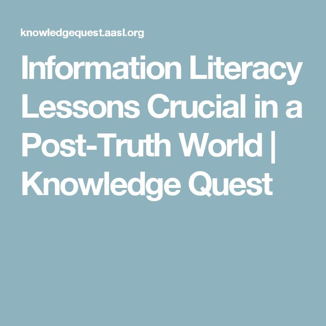 Information Literacy Lessons Crucial in a Post-Truth World | Knowledge Quest