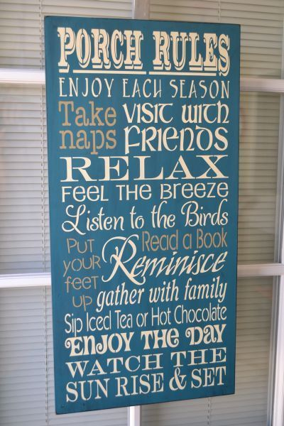 Marvelous Porch Rules, Enjoy Each Season, Visit With Friends, Relax, Watch The  Sunrise And Sunset.
