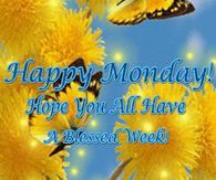 Happy Monday Have A Blessed Week