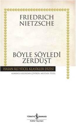 Nietzsche - Böyle Söyledi Zerdüşt 'Herkes İçin ve Hiç Kimse İçin Bir Kitap'