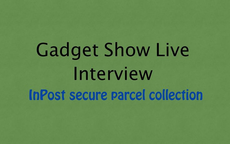 Gadget Show Live 2014, Interview with InPost secure parcel collection