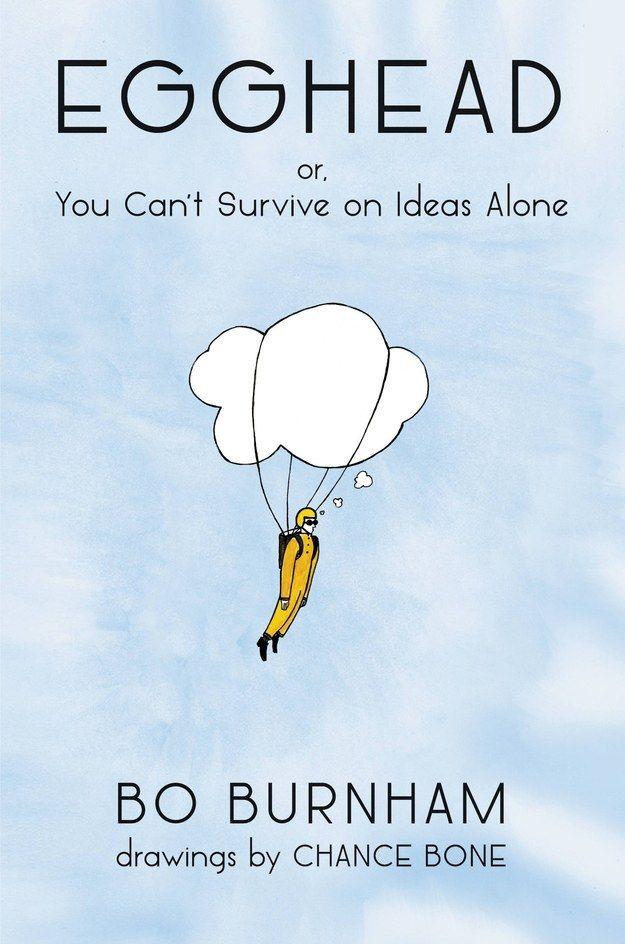 Egghead by Bo Burnham   35 Hilarious Books Guaranteed To Make You Laugh Out Loud