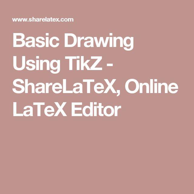 Basic Drawing Using TikZ - ShareLaTeX, Online LaTeX Editor