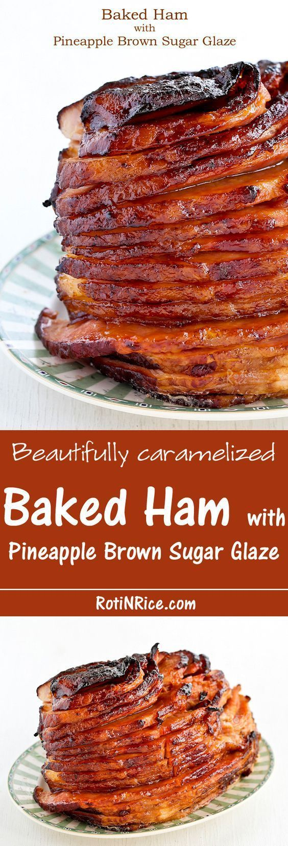 Beautifully caramelized Baked Ham with Pineapple Brown Sugar Glaze Recipe - a perfect alternative or addition to the Thanksgiving Turkey!   Roti n Rice - The BEST Classic, Improved and Traditional Thanksgiving Dinner Menu Favorites Recipes - Main Dishes, Side Dishes, Appetizers, Salads, Yummy Desserts and more!