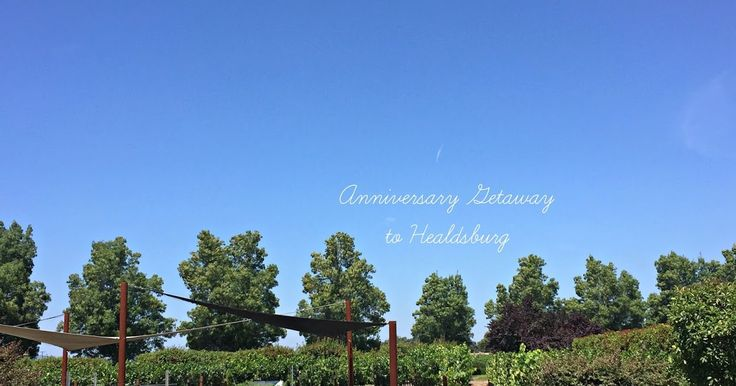 We celebrated our 8 year wedding anniversary this past week, traveling to Healdsburg for a two-night getaway. After visiting earlier this...