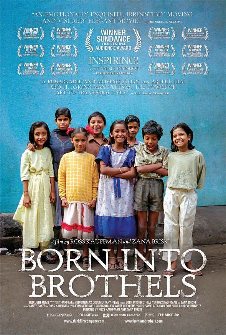 Born Into Brothels: Calcutta's Red Light Kids (2004). A story about the children of prostitutes.