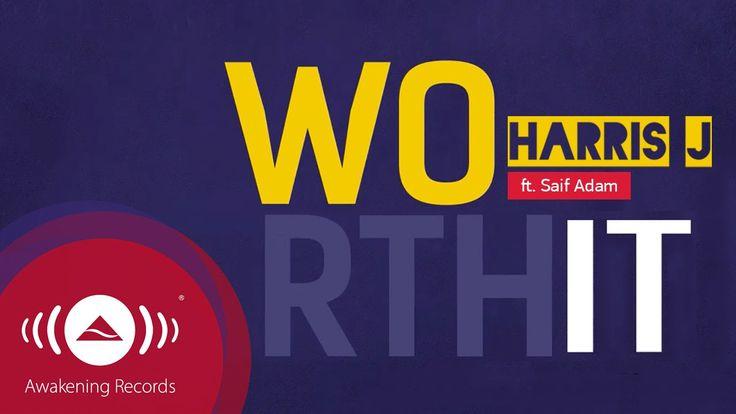 Harris J - Worth It Ft. Saif Adam | Official Lyric Video