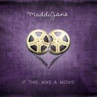 If This Was a Movie by maddijanemusic on SoundCloud