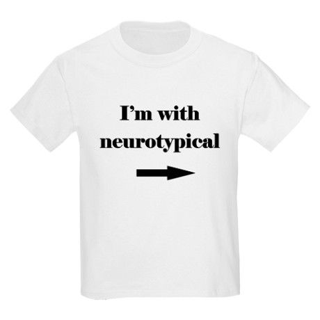 Im with Neurotypical T-Shirt on CafePress.com