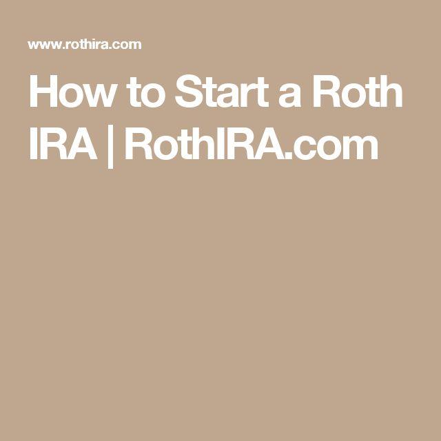 How to Start a Roth IRA | RothIRA.com