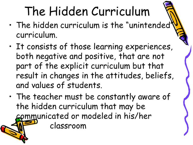 hidden curriculum  you have curriculum your intentions