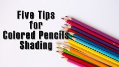 Learn these five different tips or techniques that can give smooth, beautiful shading to any design with colored pencils.