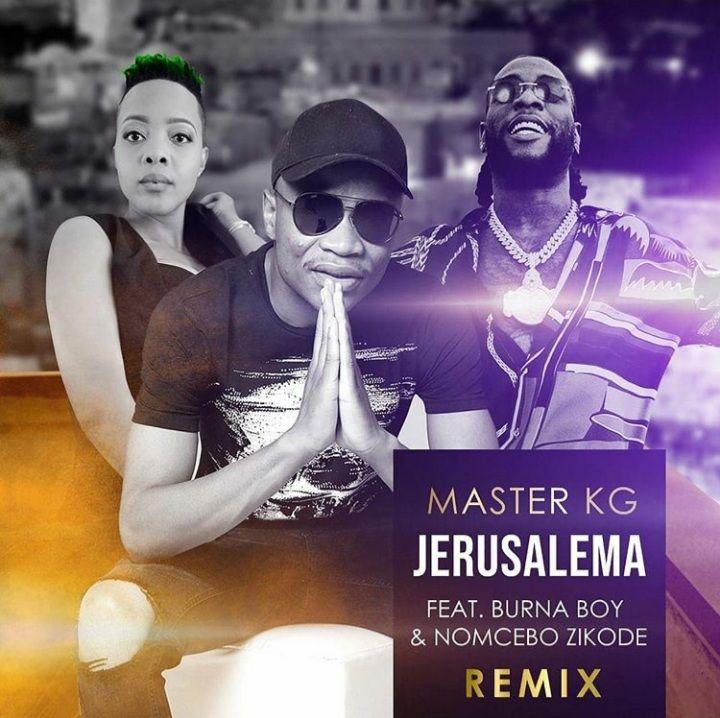 Master Kg Jerusalema Remix Ft Burna Boy Nomcebo Zikode Song In 2020 Remix Mp3 Music Downloads Music Download