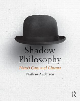 Shadow Philosophy: Plato's Cave and Cinema by Nathan Andersen (2014, Paperback)
