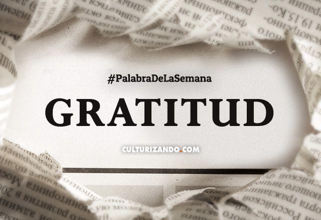 Palabra de la semana: «Gratitud» (+Frases)