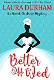 Free Kindle Book -   Better Off Wed (Annabelle Archer Wedding Planner Mystery Book 1)