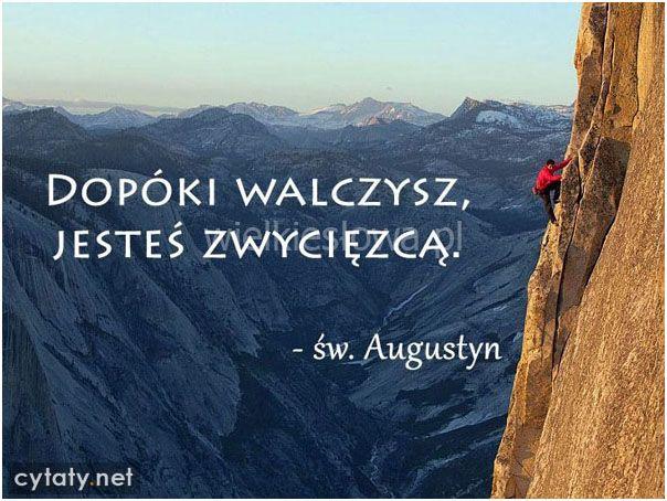 Dopóki walczysz, jesteś zwycięzcą... #Św-Augustyn-Z-Hippony, #Motywujące-i-inspirujące, #Walka, #Zwycięstwo