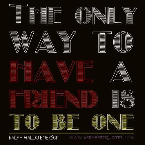 Quotes about friendship make new friends quotes friendship quotes More