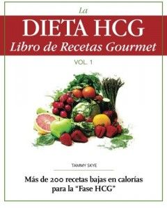 La Dieta HCG Libro de Recetas Gourmet: Mas de 200 recetas