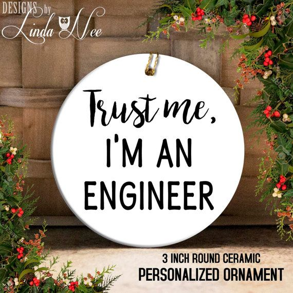 Engineer Gift Ornament, Trust me I'm an Engineer, Civil Engineer, Mechanical Engineer, Computer Engineer, Software Engineer Electrical OPH43